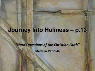 Journey Into Holiness – p.13