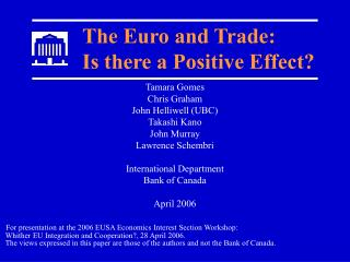The Euro and Trade:  Is there a Positive Effect?