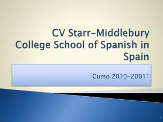 CV Starr-Middlebury College School of Spanish in Spain