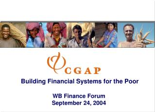 Building Financial Systems for the Poor WB Finance Forum September 24, 2004