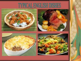 TYPICAL ENGLISH DISHES