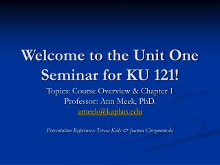 Welcome to the Unit One Seminar for KU 121!