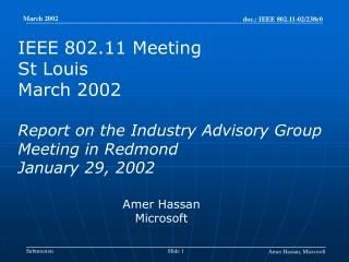 IEEE 802.11 Meeting St Louis March 2002 Report on the Industry Advisory Group Meeting in Redmond