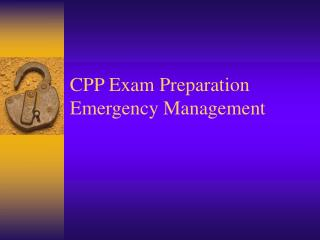 CPP Exam Preparation  Emergency Management