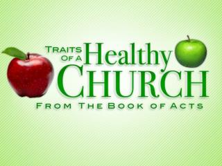 Traits of a Healthy Church From the Book of Acts