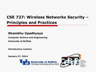 CSE 727: Wireless Networks Security – Principles and Practices
