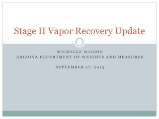Stage II Vapor Recovery Update