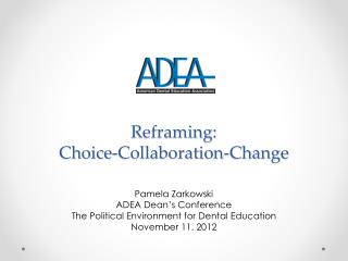 Reframing:  Choice-Collaboration-Change