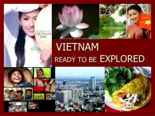 VIETNAM READY TO BE  EXPLORED