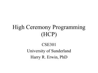 High Ceremony Programming (HCP)