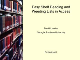 Easy Shelf Reading and Weeding Lists in Access