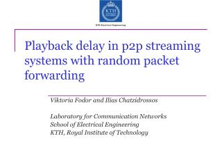 Playback delay  in p2p streaming s ystems with random packet forwarding