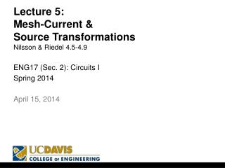 Lecture 5: Mesh-Current &  Source Transformations Nilsson & Riedel 4.5-4.9