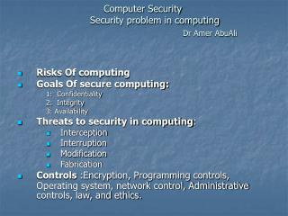 Computer Security   Security problem in computing Dr Amer AbuAli