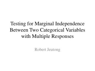 Testing for Marginal Independence Between Two Categorical Variables with Multiple Responses