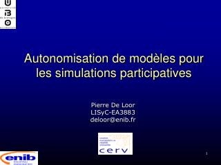 Autonomisation de modèles pour les simulations participatives