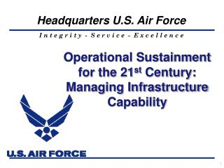 Operational Sustainment for the 21 st  Century:  Managing Infrastructure Capability