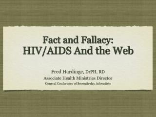 Fact and Fallacy: HIV/AIDS And the Web