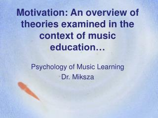 Motivation: An overview of theories examined in the context of music education…