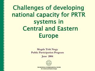 Challenges of developing national capacity for PRTR systems in   Central and Eastern Europe