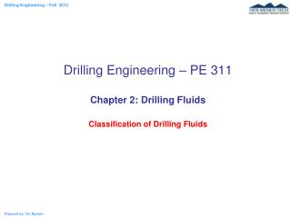 Drilling Engineering – PE 311 Chapter 2: Drilling Fluids Classification of Drilling Fluids