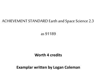 ACHIEVEMENT STANDARD Earth and Space Science 2.3  as 91189