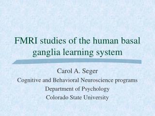 FMRI studies of the human basal ganglia learning system