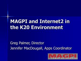 MAGPI and Internet2 in the K20 Environment