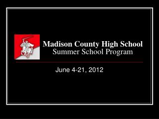 Madison County High School  Summer School Program
