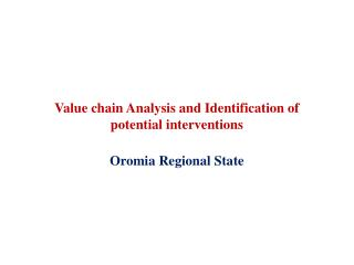 Value chain Analysis and Identification of potential interventions