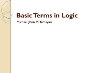 Basic Terms in Logic