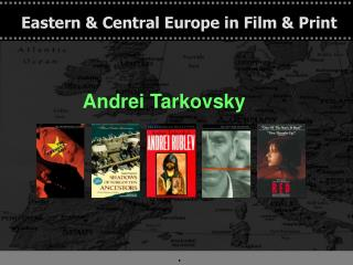 Eastern & Central Europe in Film & Print
