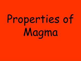 Properties of Magma