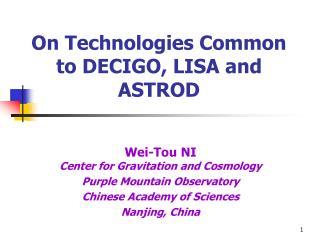 On Technologies Common to DECIGO, LISA and ASTROD