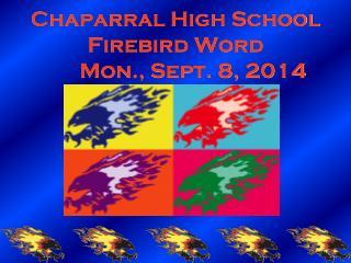 Chaparral High School Firebird Word 	Mon., Sept. 8, 2014