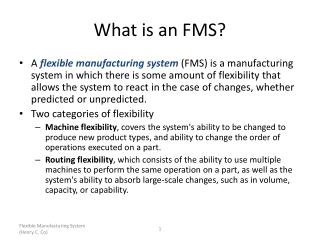 What is an FMS?