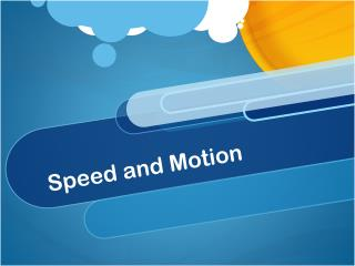 Speed and Motion