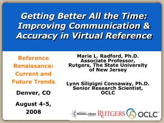Getting Better All the Time:  Improving Communication & Accuracy in Virtual Reference