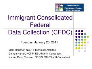 Immigrant Consolidated Federal  Data Collection (CFDC)