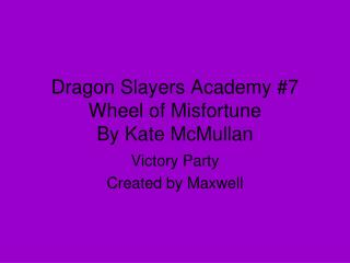 Dragon Slayers Academy #7 Wheel of Misfortune By Kate McMullan