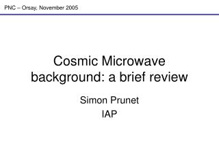 Cosmic Microwave background: a brief review