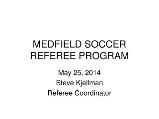 MEDFIELD SOCCER REFEREE PROGRAM
