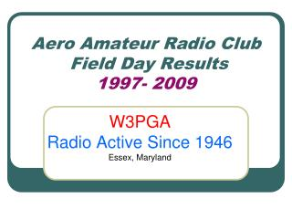 Aero Amateur Radio Club  Field Day Results  1997- 2009