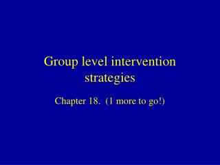 Group level intervention strategies