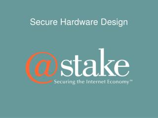 Secure Hardware Design