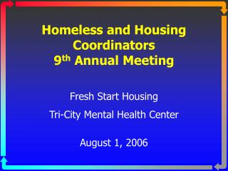 Homeless and Housing Coordinators  9 th  Annual Meeting