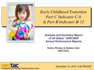 Early Childhood Transition Part C Indicator C-8  Part B Indicator B-12   Analysis and Summary Report  of All States  200