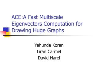 ACE:A Fast Multiscale Eigenvectors Computation for Drawing Huge Graphs