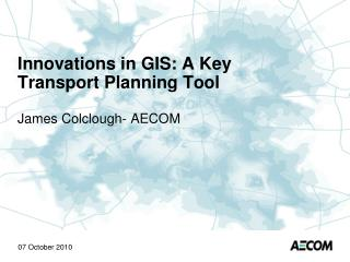 Innovations in GIS: A Key Transport Planning Tool