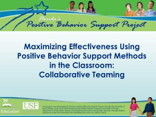 Maximizing Effectiveness Using Positive Behavior Support Methods in the Classroom: Collaborative Teaming